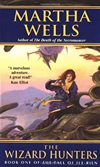 The Wizard Hunters: The Fall of Ile-Rien (The Fall of Ile-Rien Trilogy) di [Wells, Martha]