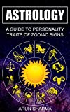 Astrology - A Guide to Personality Traits of ZodiacSigns