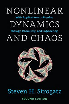 Nonlinear Dynamics and Chaos: With Applications to Physics, Biology, Chemistry, and Engineering (Studies in Nonlinearity) eBook: Steven H. Strogatz
