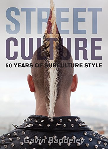 Street Culture: 50 Years of Subculture Style (English Edition)