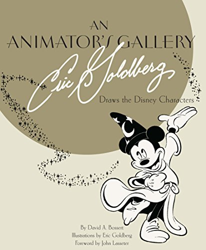 An Animator's Gallery: Eric Goldberg Draws the Disney Characters (Disney Editions Deluxe) by David A. Bossert (2015-09-08)