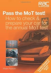 Pass the MoT Test!: How to check & prepare your car for the annual MoT test (RAC Handbook) by Mark Paxton (2012-06-15)