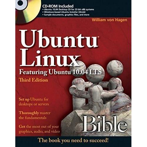 Ubuntu Linux Bible: Featuring Ubuntu 10.04 LTS by William von Hagen (2010-06-08)
