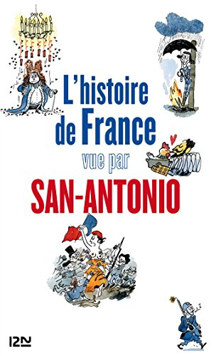 Lhistoire de France vue par San-Antonio (SAN ANTONIO)