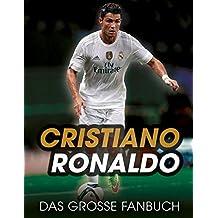 Cristiano Ronaldo: Das große Fanbuch
