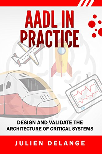 AADL In Practice: Become an expert in software architecture modeling and analysis (English Edition) (Domain-specific Modeling)