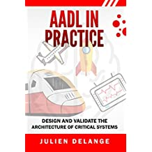 AADL In Practice: Become an expert in software architecture modeling and analysis (English Edition)