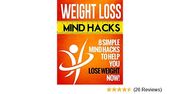 Weight loss mind hacks 8 simple mind hacks to help you lose weight weight loss mind hacks 8 simple mind hacks to help you lose weight ebook akash karia amazon kindle store ccuart Choice Image