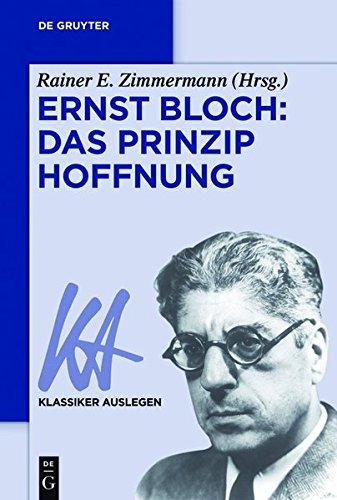 Ernst Bloch - Das Prinzip Hoffnung (Klassiker Auslegen)