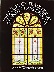 Treasury of Traditional Stained Glass Designs (Dover Stained Glass Instruction) by Ann V. Winterbotham (1981-10-01)