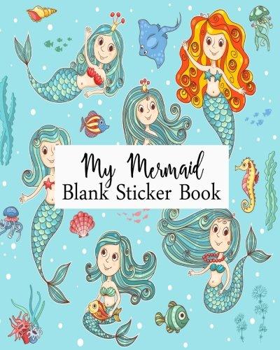 My Mermaid Blank Sticker Book: Blank Sticker Book For Kids, Sticker Book Collecting Album: Volume 2 por Jasmine Leone