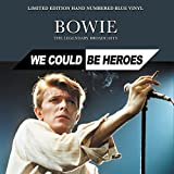 We Could Be Heroes: Limited Edition Hand Numbered Blue Vinyl