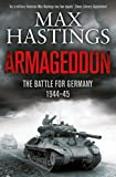 Armageddon: The Battle for Germany 1944-45 by Max Hastings