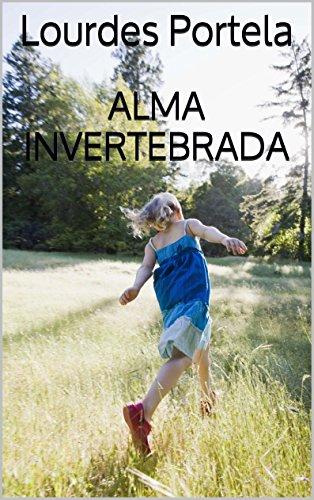 Alma Invertebrada por Lourdes Portela
