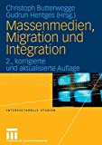 Massenmedien, Migration und Integration: Herausforderungen für Journalismus und politische Bildung (Interkulturelle Studien, Band 17) -
