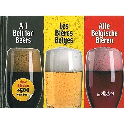 Les Bieres Belges: Alle Belgische Bieren - All Belgian Beer