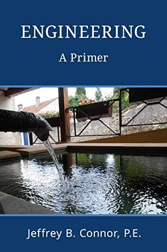 Engineering: A Primer (English Edition) -