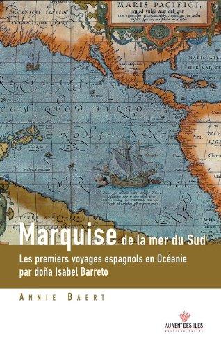 marquise-de-la-mer-du-sud-les-premiers-voyages-espagnols-en-oceanie-aux-iles-salomon-marquises-santa