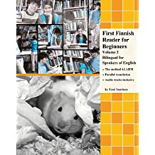 First Finnish Reader for Beginners Volume 2: Bilingual for Speakers of English (Graded Finnish Readers) (Finnish Edition)