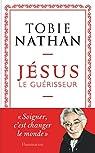 Jésus le guérisseur par Nathan
