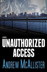 Unauthorized Access by Andrew McAllister (2012-06-15)