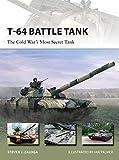 T-64 Battle Tank: The Cold War's Most Secret Tank (New Vanguard)