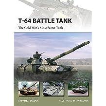 T-64 Battle Tank: The Cold War's Most Secret Tank (New Vanguard, Band 223)