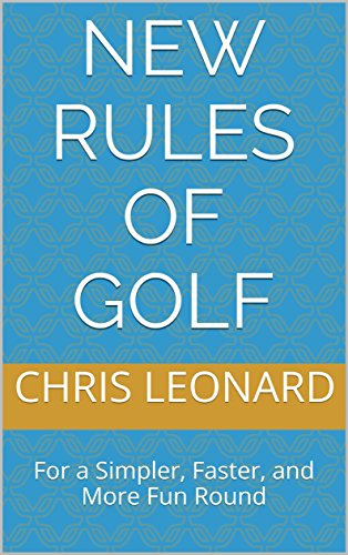 New Rules of Golf: For a Simpler, Faster, and More Fun Round (English Edition)
