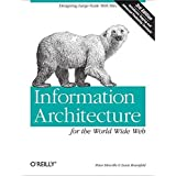 Information Architecture for the World Wide Web: Designing Large-Scale Web Sites by Peter Morville (2006-12-07)