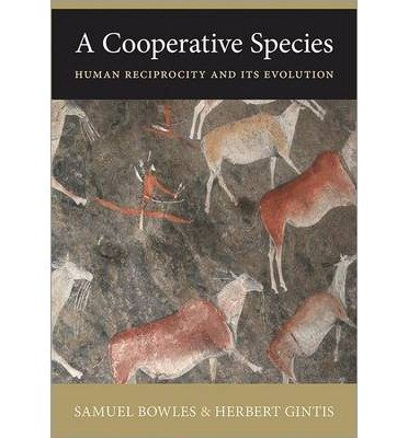 [(A Cooperative Species: Human Reciprocity and Its Evolution)] [Author: Samuel Bowles] published on (July, 2013)