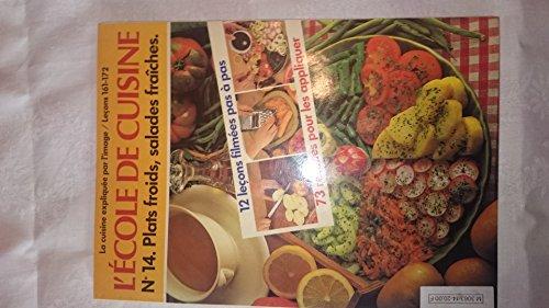 L'école De Cuisine N°14 - Plats Froids, Salades Fraîches