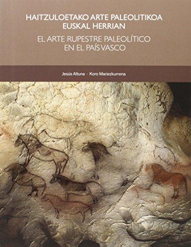 Haitzuloetako Arte Paleolitikoa Euskal Herrian. El Arte Rupestre Paleolítico En El País Vasco - Edición Bilingüe (+ DVD) (Zurea eta denona = Tuyo y de todos)