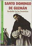 Santo Domingo de Guzman (SANTOS, AMIGOS DE DIOS)