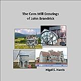 The Corn Mill Drawings of John Brandrick