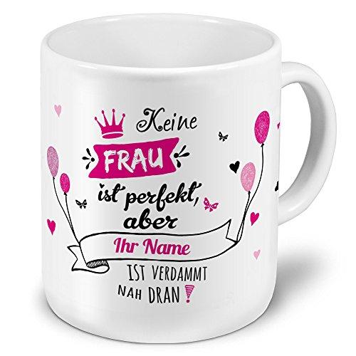 XXL Riesen-Tasse mit Namen personalisiert - Motiv Nicht Perfekt (Für Frauen) - individuell gestalten - Namenstasse, Kaffeebecher, Becher, Mug