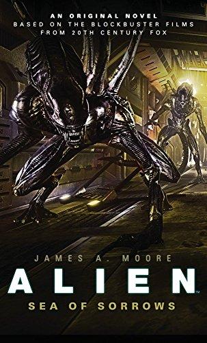 Alien - Sea of Sorrows (Book 2) (Alien Trilogy 2) by James A. Moore (25-Jul-2014) Paperback