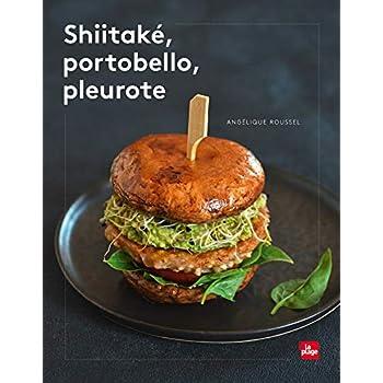 Shiitake, portobello, pleurote