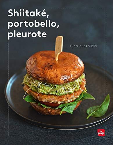 Shiitake, portobello, pleurote par Angelique Roussel