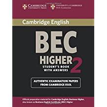 Cambridge BEC Higher 2 Student's Book with Answers: Examination Papers from University of Cambridge ESOL Examination: Level 2 (BEC Practice Tests)