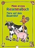Mein erstes Riesenmalbuch: Tiere auf dem Bauernhof