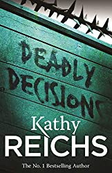 Deadly Decisions: (Temperance Brennan 3)