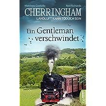 Cherringham - Ein Gentleman verschwindet: Landluft kann tödlich sein (Ein Fall für Jack und Sarah 30)