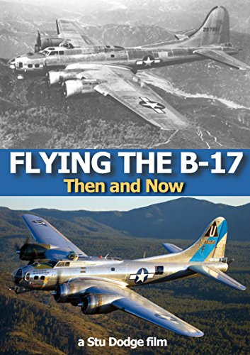 Image of Flying the B-17 (Then and Now)