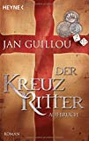 Der Kreuzritter - Aufbruch: Roman - Jan Guillou