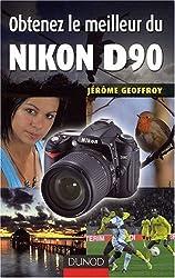 Obtenez le meilleur du Nikon D90