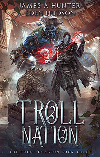 Troll Nation (The Rogue Dungeon Book 3) (English Edition)