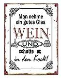 G.W. Vintage Retro Blechschild mit Spruch: Man Nehme Ein Gutes Glas Wein und schütte es in Den Koch, Material Metall, Maße 26 x 35 cm