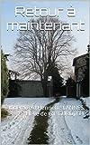 Retour à maintenant: Itinéraire d'Henriette LANNES. Elève de G.I. GURDJIEFF (French Edition)