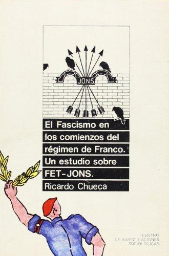 El fascismo en los comienzos del régimen de Franco: Un estudio sobre Fet-Jons (Monografías)