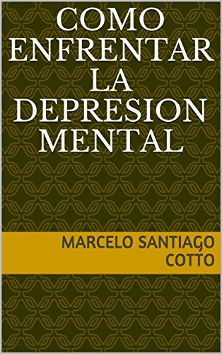 COMO ENFRENTAR LA DEPRESION MENTAL